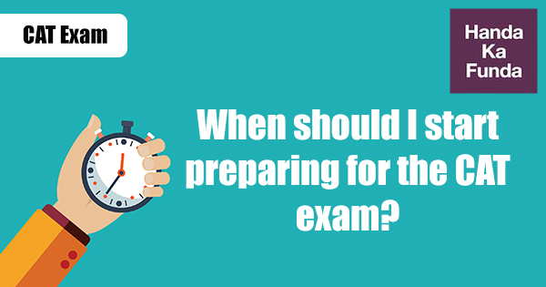 When should I start preparing for the CAT exam