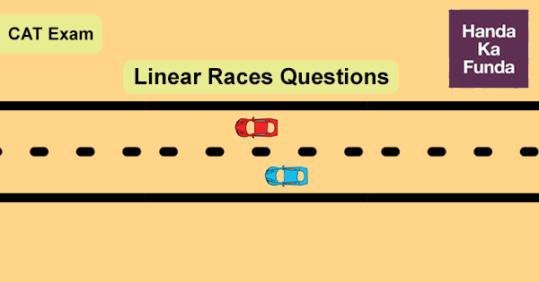 Linear Races Questions for CAT Exam