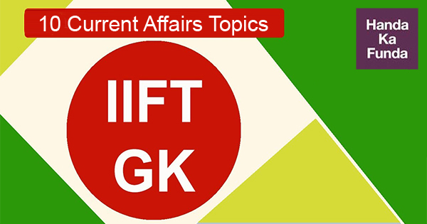 10 Current Affairs topics