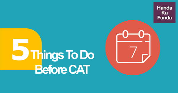 5 Things To Do before CAT