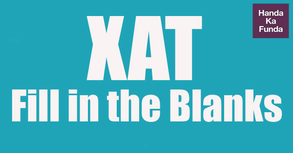 XAT Fill in the Blanks