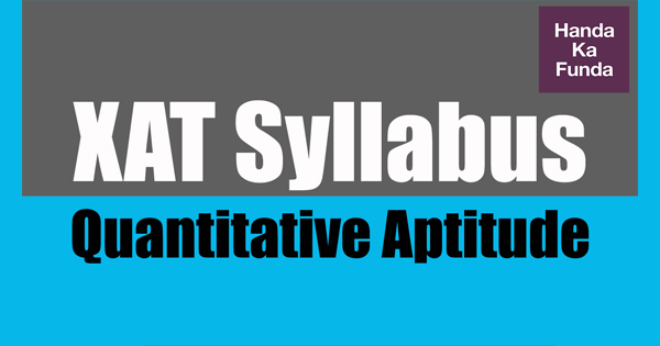 XAT Syllabus – Quantitative Aptitude and Data Interpretation