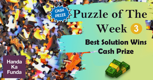 Puzzle of The Week – Best Solution Wins Cash Prize – Shobhan has gone to the next level