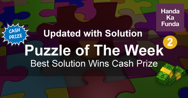 Puzzle of The Week best solution wins cash prize 2 updated with solution