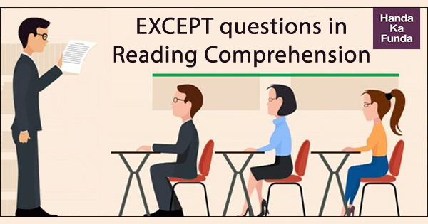 EXCEPT questions in Reading Comprehension